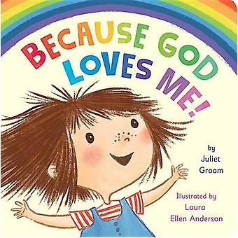 Because God Loves Me by Juliet Groom - Laura Ellen Anderson - 9781589