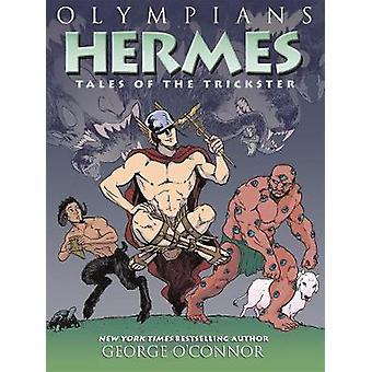Hermes-Tales of The Trickster av George o ' Connor-9781626725256 bok