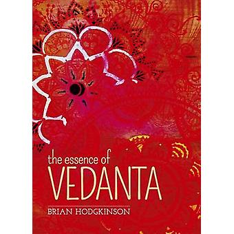 The Essence of Vedanta by Brian Hodgkinson - 9781784284077 Book