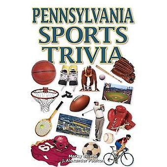 Pennsylvania Sports Trivia by Marky Billson - J. Alexander Poulton -