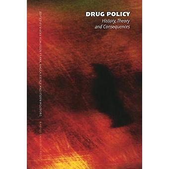 Drug Policy - History - Theory and Consequences (examples from Denmark