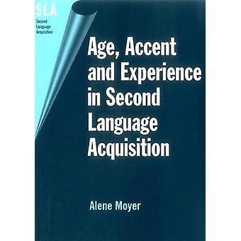 Ålder - Accent och erfarenhet av andraspråksinlärning av Alene M