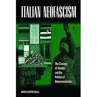 Néo-fascisme italien: La stratégie de Tension et de la politique de Nonreconciliation