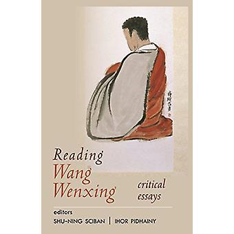 Reading Wang Wenxing - Critical Essays by Shu-ning Sciban - 9781939161