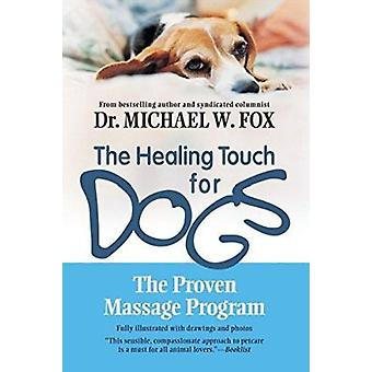 Healing Touch for Dogs - The - The Proven Massage Program for Dogs Book