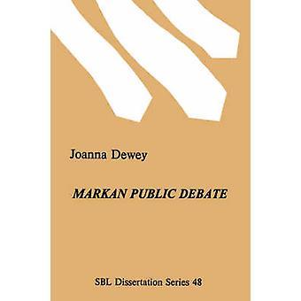 Markan Public Debate by Dewey & Joanna