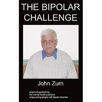 The Bipolar Challenge by Zurn & John