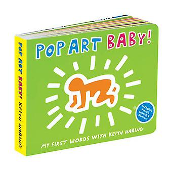 Keith Haring Pop Art Baby Board Book by Mudpuppy Press & Other primary creator Keith Haring
