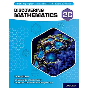 Discovering Mathematics Student Book 2C by Victor Chow