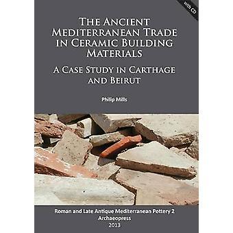 The Ancient Mediterranean Trade in Ceramic Building Materials - A Case