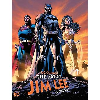 DC Comics The Art of Jim Lee Volume 1 by Lee & JimLee & Jim