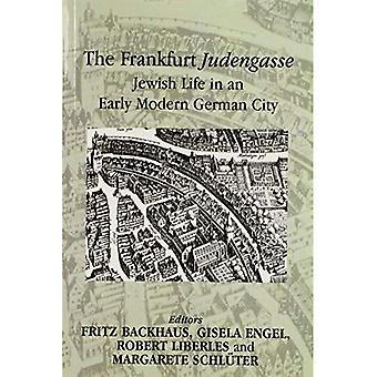 The Frankfurt Judengasse: Jewish Life in an Early Modern German City