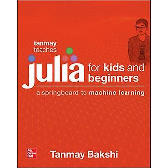 Tanmay leert Julia voor beginners een springplank naar machine door Tanmay Bakshi