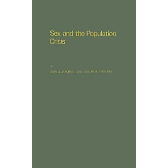 Sex and the Population Crisis by Loraine & John Alexander