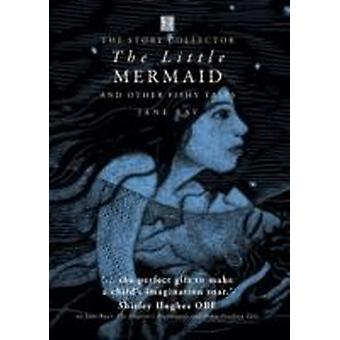 The Little Mermaid and Other Fishy Tales by Jane Ray
