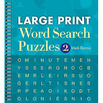 Large Print Word Search Puzzles 2 by Mark Danna