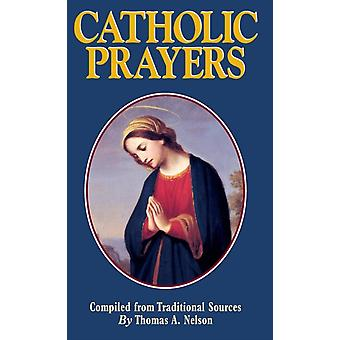 Catholic Prayers by Nelson & Thomas