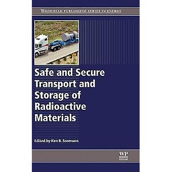 Safe and Secure Transport and Storage of Radioactive Materials by Sorenson & Ken