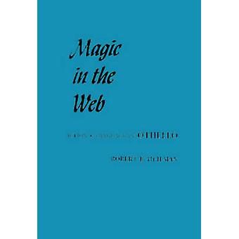 Magic in the Web Action and Language in Othello by Heilman & Robert Bechtold