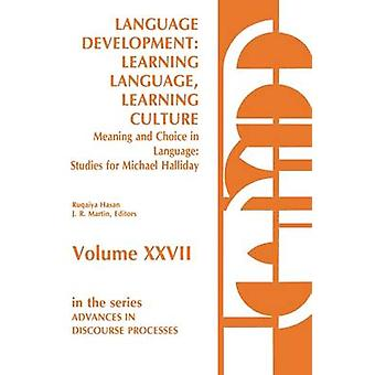 Language Development Learning Language Learning CultureMeaning and Choice in Language Studies for Michael Halliday Volume 1 by Hasan & Ruqaiya