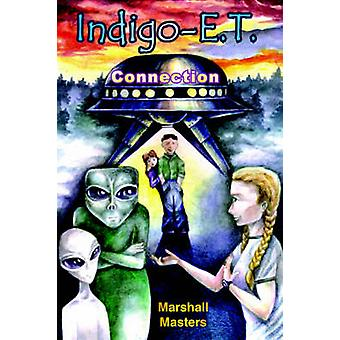 IndigoE. T. Connection The Future of Indigo Children Beyond 2012 and Planet X by Masters & Marshall