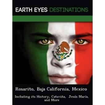 Rosarito Baja California Mexico Including its History Catavia  Jess Mara and More by Wilkins & Sandra