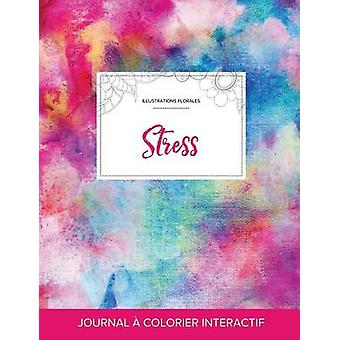 Journal de coloration adulte Stress Illustrations florales Toile arcenciel by Wegner & Courtney