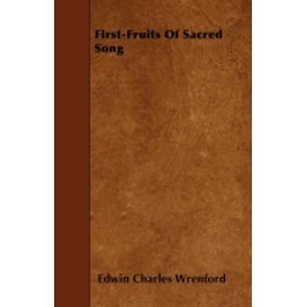 FirstFruits Of Sacred Song by Wrenford & Edwin Charles