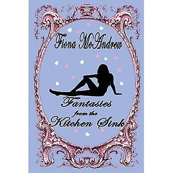 Fantasies From The Kitchen Sink by McAndrew & Fiona