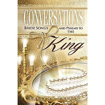 Conversations Bride Songs and Psalms to the King by Parkin & Raelynn