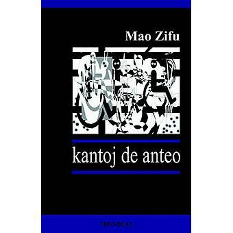 Kantoj de Anteo Originalaj Poemoj en Esperanto by Mao Zifu