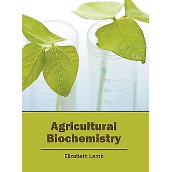 Agricultural Biochemistry by Lamb & Elizabeth