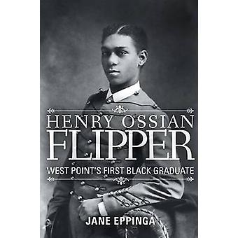 Henry Ossian Flipper West Points First Black Graduate by Eppinga & Jane.