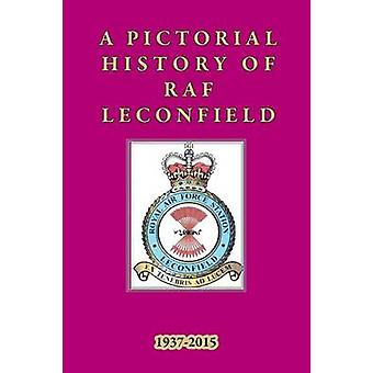 RAF Leconfield  a pictorial history 19372015 by Foster & Mary
