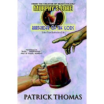 Murphys Lore Bartender of the Gods by Thomas & Patrick