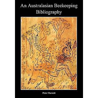 An Australasian Beekeeping Bibliography by Barrett & Peter