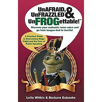UnAFRAID UnFRAZZLED  UnFROGettable by Witkin & Leila