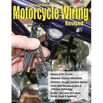 Advanced Custom Motorcycle Wiring Revised Edition by Zielinski & Jeff