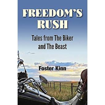 Freedoms Rush Tales from the Biker and the Beast by Foster & Kinn