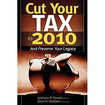 Cut Your Tax in 2011 by Hedeker & Dean