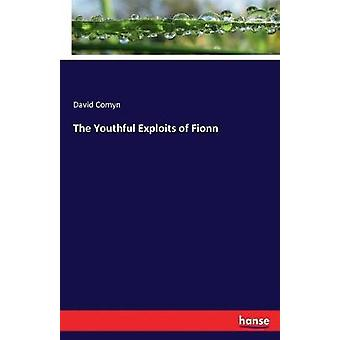 The Youthful Exploits of Fionn by Comyn & David