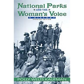 National Parks and the Womans Voice A History by Kaufman & Polly Welts