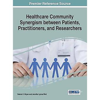 Healthcare Community Synergism between Patients Practitioners and Researchers by Bryan & Valerie C.