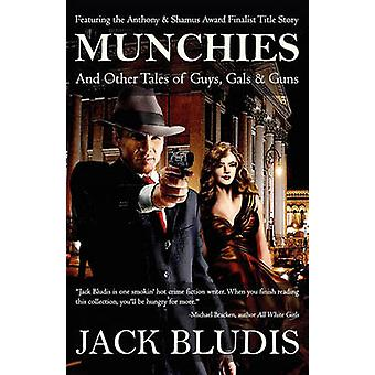 Munchies and Other Tales of Guys Gals  Guns by Bludis & Jack