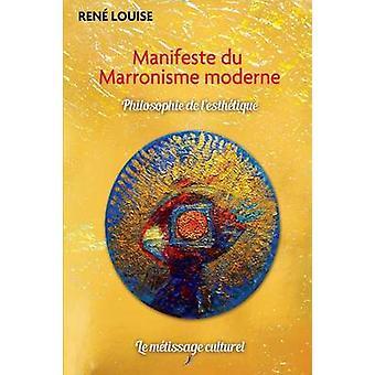 Manifeste du Marronisme moderne by Louise & Ren