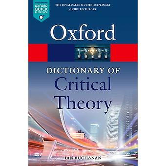 A Dictionary of Critical Theory by Buchanan & Ian Professor of Cultural Studies & Professor of Cultural Studies & University of Wollongong & Australia