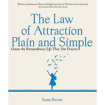 The Law of Attraction - Plain and Simple - Create the Extraordinary Li