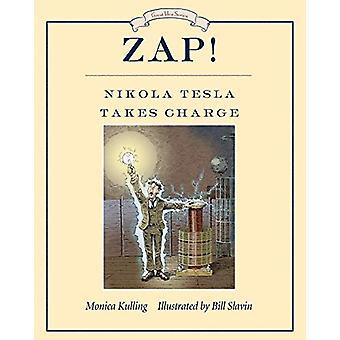 Zap! Nikola Tesla Takes Charge by Monica Kulling - 9780735264816 Book