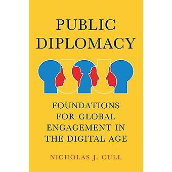 Public Diplomacy - Foundations for Global Engagement in the Digital Ag