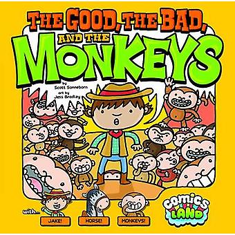 The Good - the Bad - and the Monkey by Scott Sonneborn - Jess Bradley